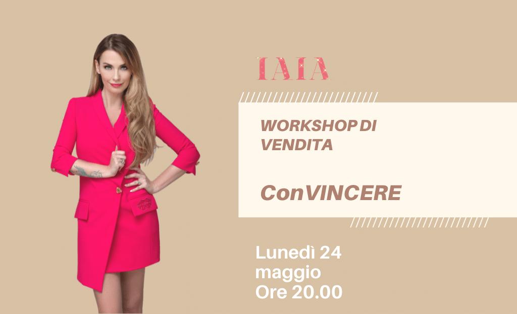 ConVINCERE. Il primo workshop di vendita di IAIA De Rose